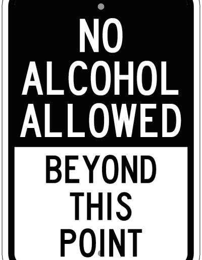 NO ALCOHOL ALLOWED BEYOND THIS POINT SIGN
